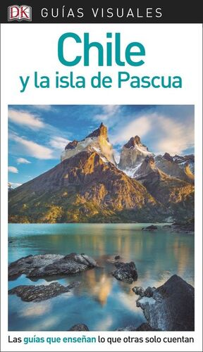 GUÍA VISUAL CHILE Y LA ISLA DE PASCUA