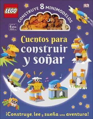 LEGO CUENTOS PARA CONSTRUIR Y SOÑAR