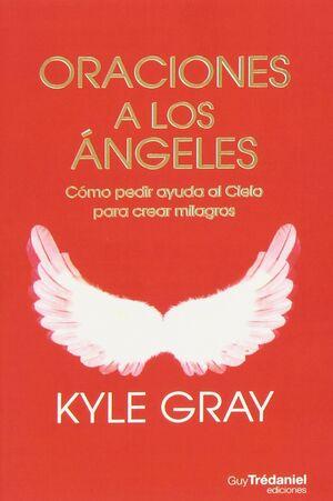 ORACIONES A LOS ANGELES: CÓMO PEDIR AYUDA AL CIELO PARA CREAR MILAGROS