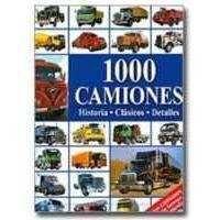1000 CAMIONES; HISTORIA, CLASICOS, DETALLES