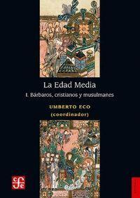LA EDAD MEDIA, I. BARBAROS, CRISTIANOS Y MUSULMANES