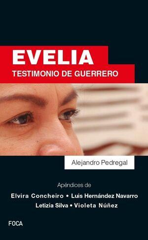 EVELIA : TESTIMONIO DE GUERRERO / ALEJANDRO PEDREGAL.