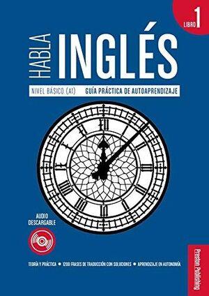 HABLA INGLES. LIBRO 1 (A1)