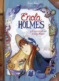 ENOLA HOLMES Y EL SORPRENDENTE CASO DE LADY ALISTAIR
