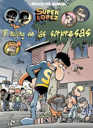 EL BULLYING DE LAS SORPRESAS (MAGOS DEL HUMOR SUPERLÓPEZ 202)