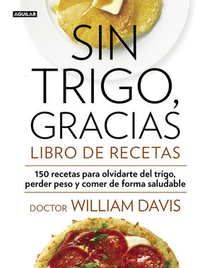 SIN TRIGO, GRACIAS. LIBRO DE RECETAS