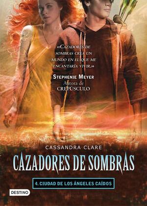 CIUDAD DE LOS ÁNGELES CAÍDOS. CAZADORES DE SOMBRAS 4