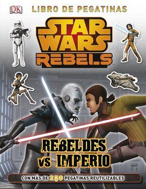 STAR WARS REBELS. REBELDES VS IMPERIO