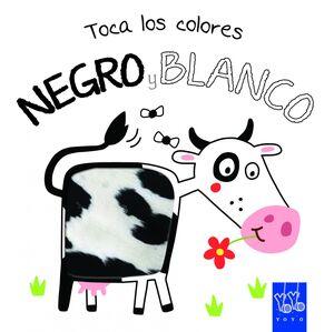 TOCA LOS COLORES. NEGRO Y BLANCO