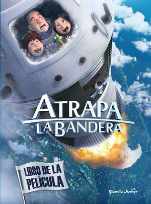 ATRAPA LA BANDERA. LIBRO DE LA PELÍCULA