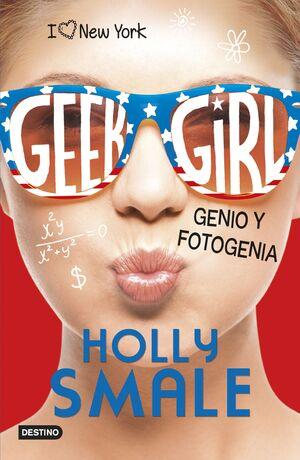 GEEK GIRL 3. GENIO Y FOTOGENIA