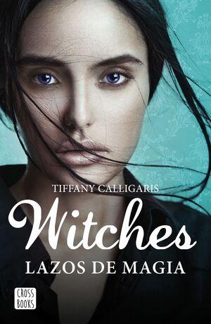 WITCHES. LAZOS DE MAGIA