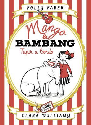 MANGO & BAMBANG 2. TAPIR A BORDO