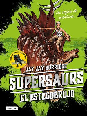 SUPERSAURS. EL ESTEGOBRUJO