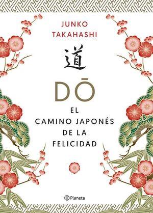 DO. EL CAMINO JAPONES DE LA FELICIDAD
