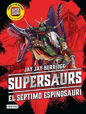 SUPERSAURS 5. EL SÉPTIMO ESPINOSAURI
