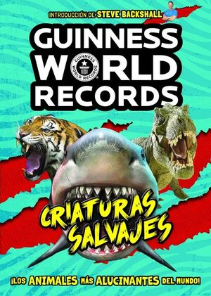 GUINNESS WORLD RECORDS. CRIATURAS SALVAJES
