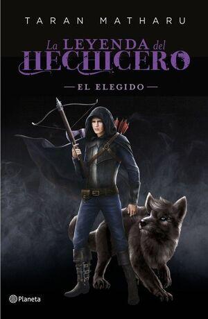 LA LEYENDA DEL HECHICERO. EL ELEGIDO