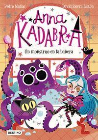 ANNA KADABRA 03 UN MONSTRUO EN LA BAÑERA