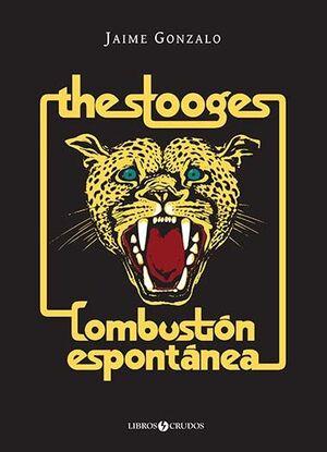 THE STOOGES: COMBUSTIÓN ESPONTÁNEA
