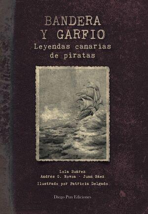 *BANDERA Y GARFIO. LEYENDAS CANARIAS DE PIRATAS