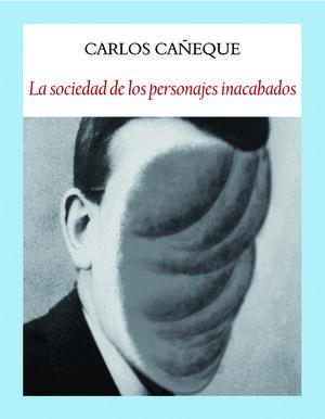 LA SOCIEDAD DE LOS PERSONAJES INACABADOS