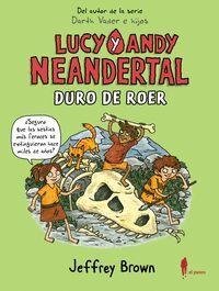 LUCY Y ANDY NEANDERTAL: DURO DE ROER