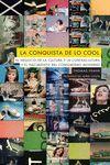 LA CONQUISTA DE LO COOL