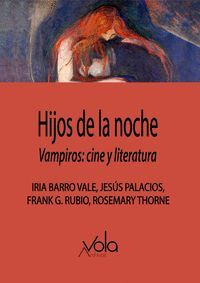 HIJOS DE LA NOCHE. VAMPIROS: CINE Y LITERATURA