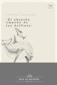 EL ABSURDO EMPEÑO DE LOS DELFINES