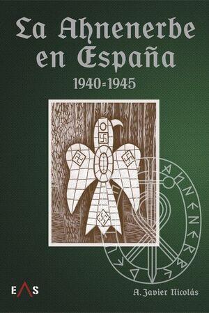 LA AHNENERBE EN ESPAÑA 1940 - 1945