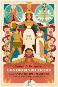 LOS DIOSES MUERTOS ( CANTO DE PROMETEO )