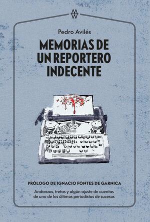 MEMORIAS DE UN REPORTERO INDECENTE