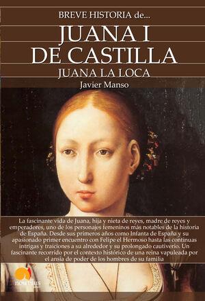 BREVE HISTORIA DE JUANA I DE CASTILLA