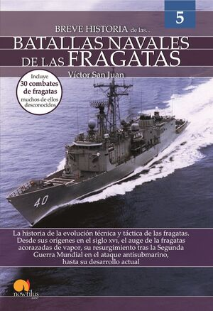BREVE HISTORIA DE LAS BATALLAS NAVALES DE LAS FRAGATAS