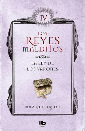 LEY DE LOS VARONES, LA. REYES MALDITOS 4