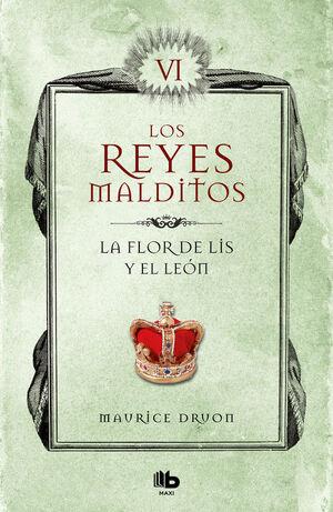 FLOR DE LIS Y EL LEON. REYES MALDITOS 6