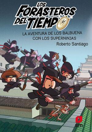 LOS FORASTEROS DEL TIEMPO 10: LA AVENTURA DE LOS BALBUENA CON LOS