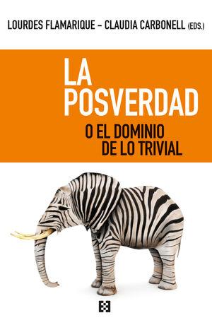 LA POSVERDAD O EL DOMINIO DE LO TRIVIAL