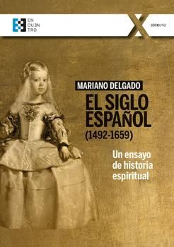 EL SIGLO ESPAÑOL (1492-1659)