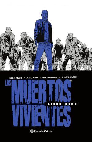 LOS MUERTOS VIVIENTES (EDICIÓN INTEGRAL) Nº 08/08