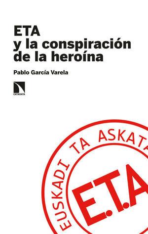 ETA Y LA CONSPIRACIÓN DE LA HERO¡NA