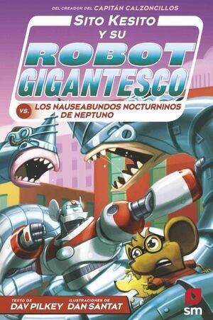SITO KESITO Y SU ROBOT GIGANTESCO CONTRA LOS NAUSEABUNDOS NOCTURN