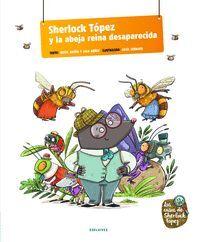 SHERLOCK TOPES Y LA ABEJA REINA DESAPARECIDA