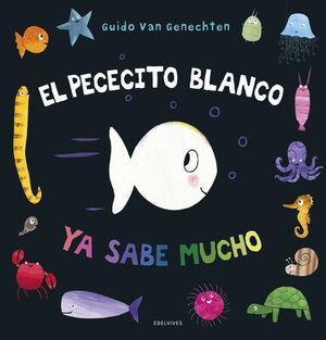 PECECITO BLANCO YA SABE MUCHO,EL