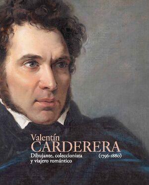 VALENTÍN CARDERERA (1796-1880). DIBUJANTE, COLECCIONISTA Y VIAJERO ROMÁNTICO