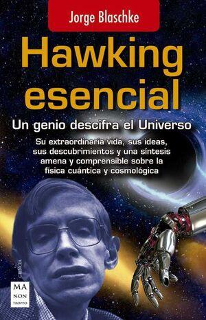 HAWKING ESENCIAL: UN GENIO DESCIFRA EL UNIVERSO