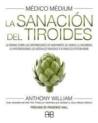 M�DICO MEDIUM. LA SANACIÓN DEL TIROIDES