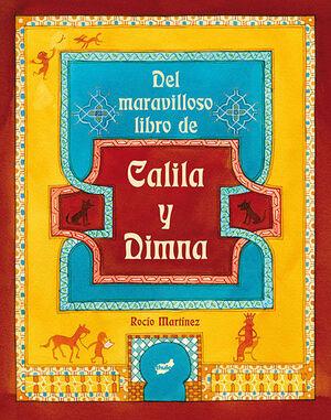 DEL MARAVILLOSO LIBRO DE CALILA Y DIMNA