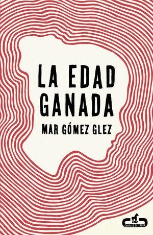 LA EDAD GANADA (CABALLO DE TROYA 2015, 1)